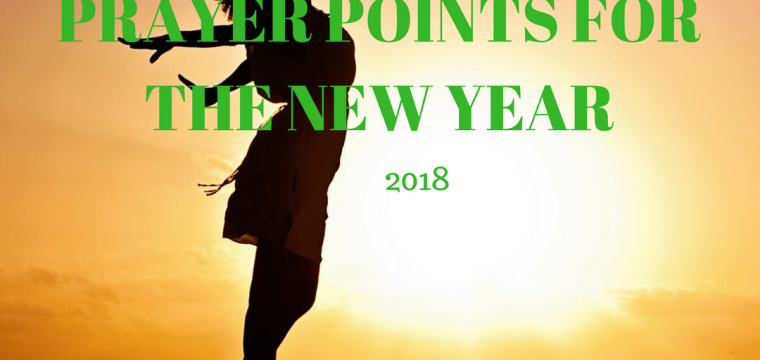 Powerful PRAYER POINTS FOR THE NEW YEAR 2019