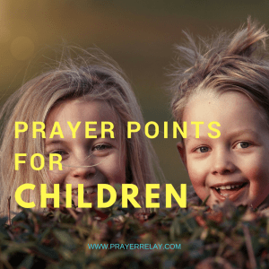 79 Powerful Biblical PRAYER FOR CHILDREN POINTS