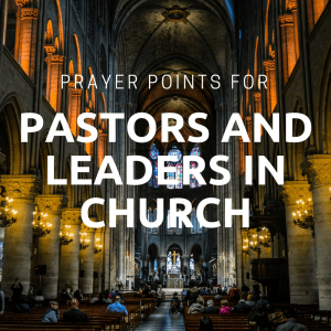 54 Powerful Prayer for Pastors and Church Leaders Points