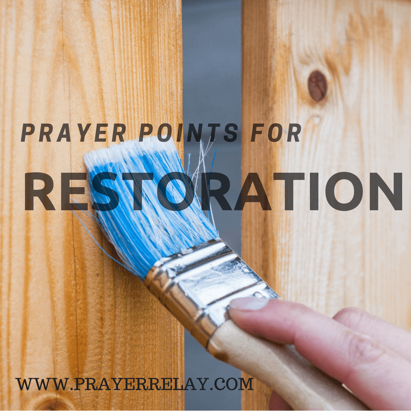Over 50 Powerful Prayer for Restoration points - The Prayer