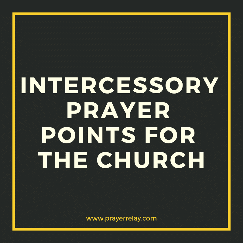 Intercessory prayer points for the church