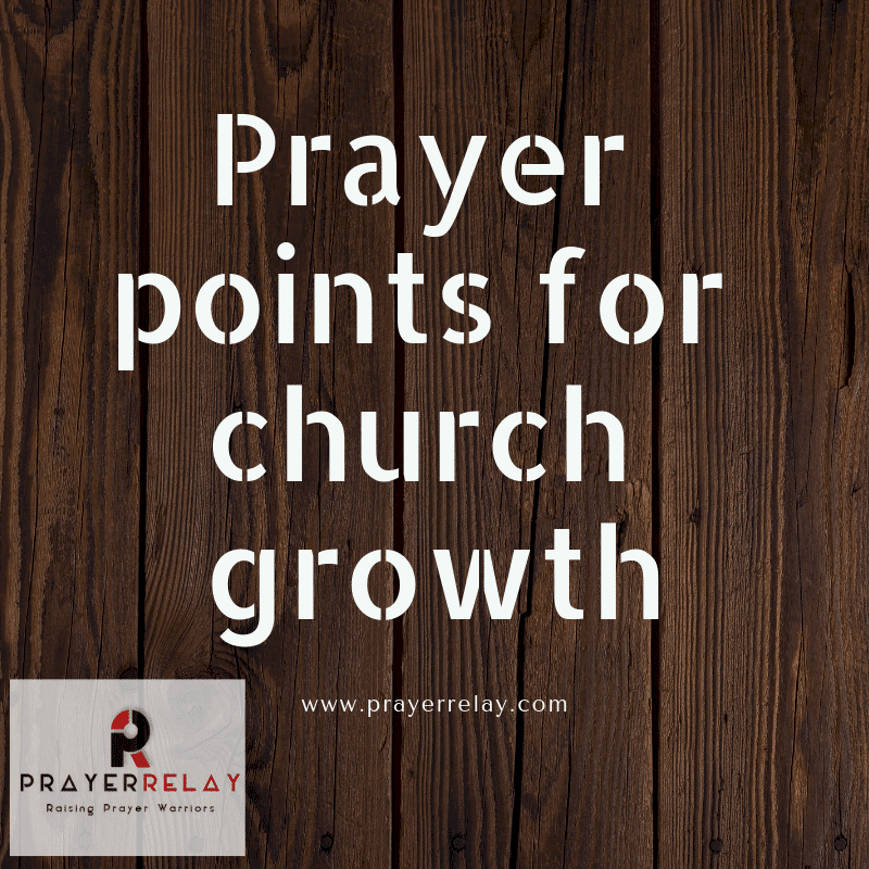 Prayer points for church growth