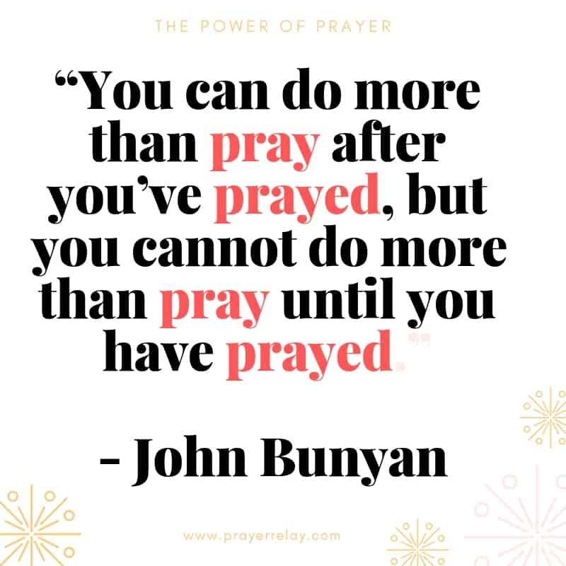 Power of prayer: More than pray John Bunyan Quote