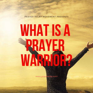What is a Prayer Warrior? How to be a Prayer Warrior - The Prayer
