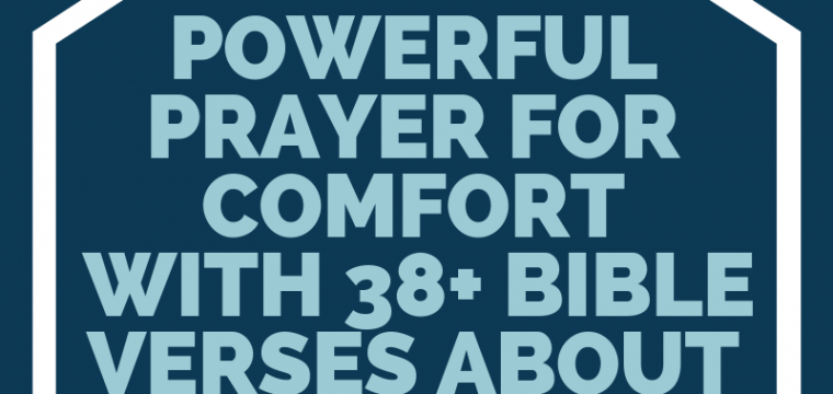 Powerful Prayer for Comfort with 38+ Bible Verses about Comfort