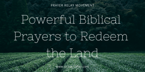 Powerful Biblical Prayers to Redeem the Land