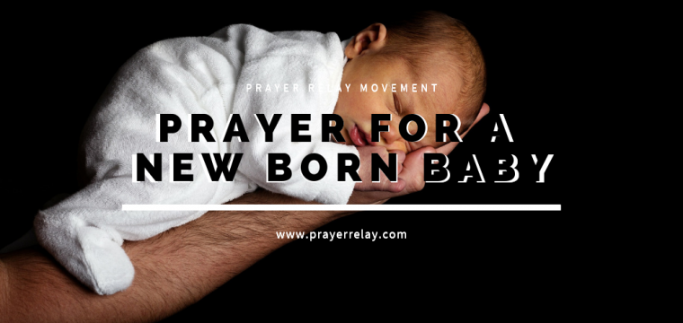 Heartwarming Prayer for a new bor​n baby