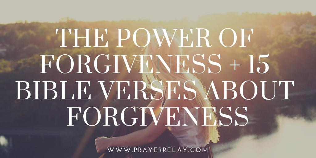 The Power of Forgiveness + 15 Bible Verses about forgiveness