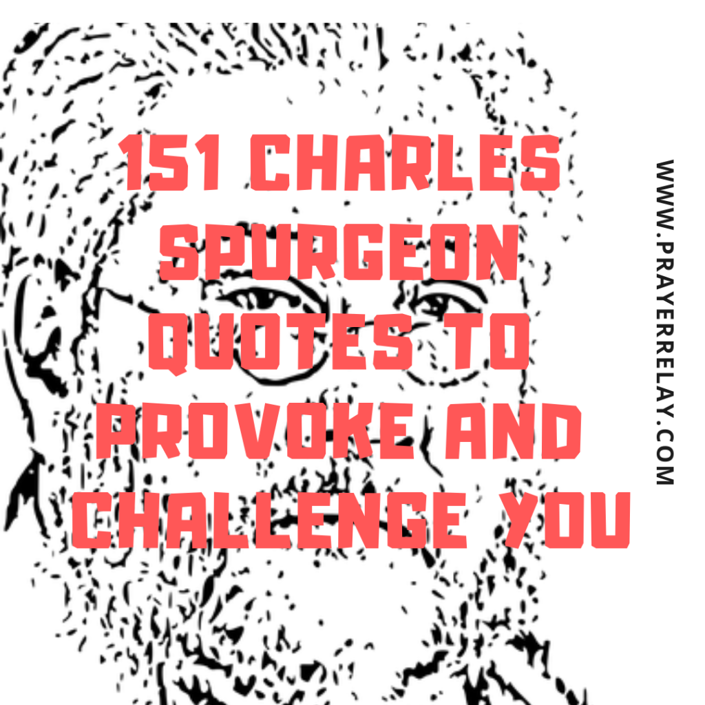 151 Charles Spurgeon Quotes to Provoke and Challenge You 1