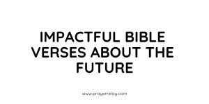 Impactful Bible Verses About the future