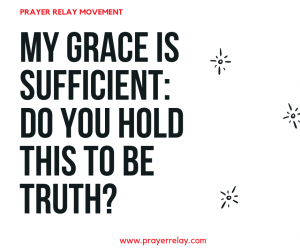 My Grace is Sufficient: Do You Hold this to be truth?